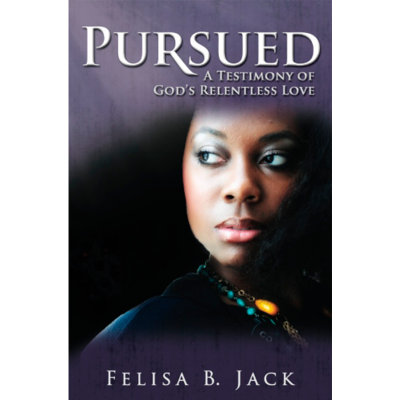 Pursued: A Testimony of God's Relentless Love